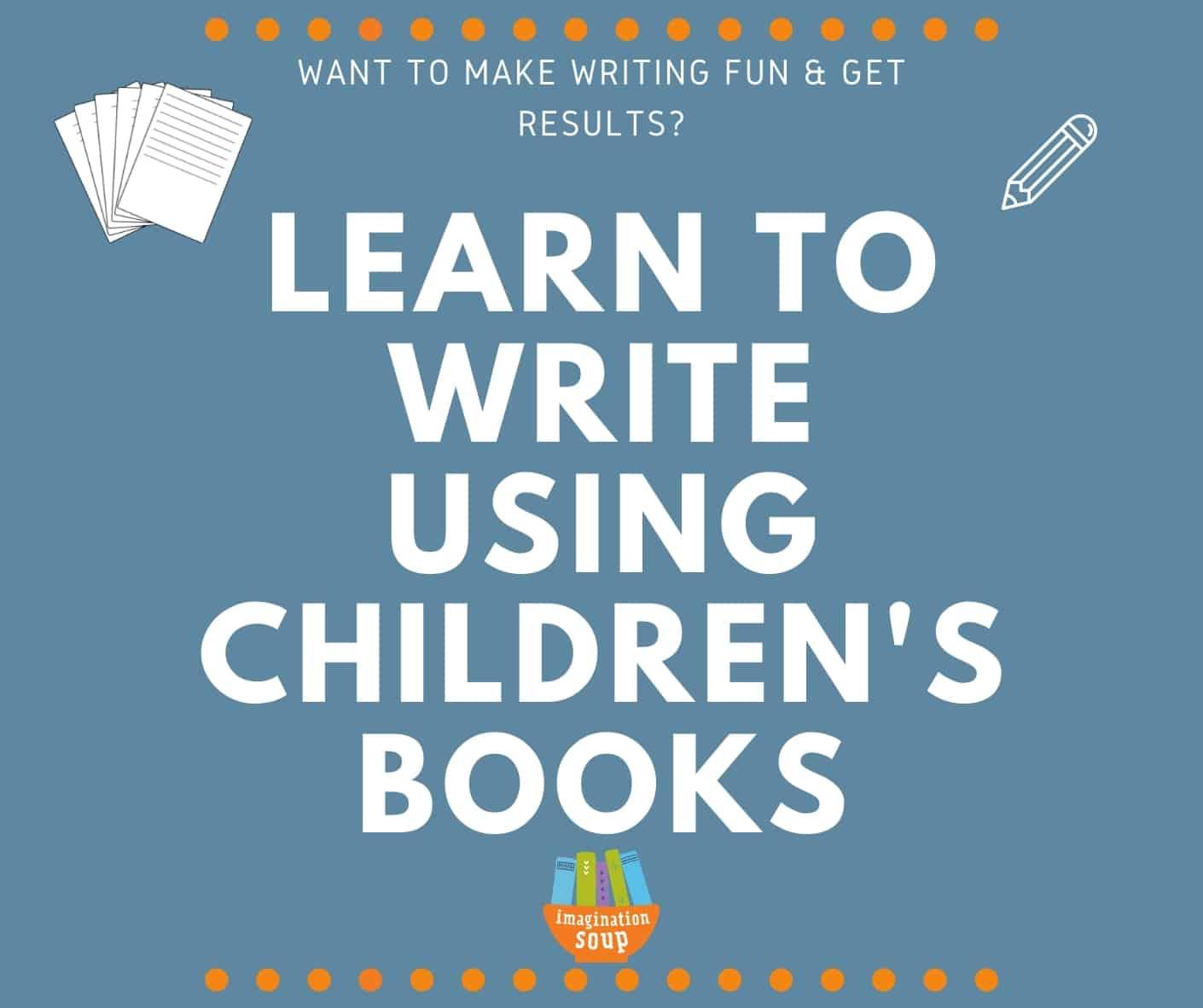 learn to write using childrens books homeschool writing curriculum