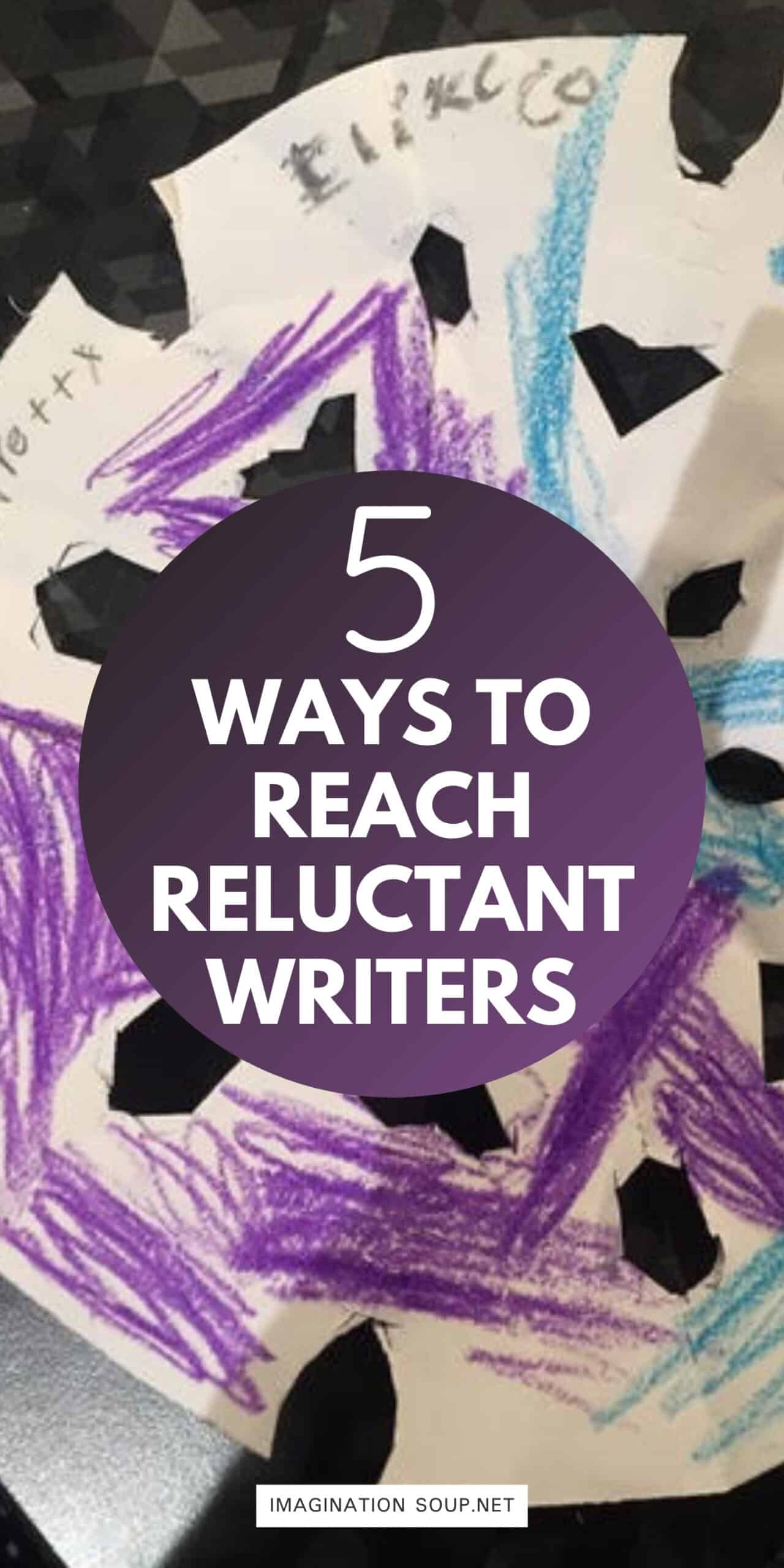 5 Ways to Reach Reluctant Writers