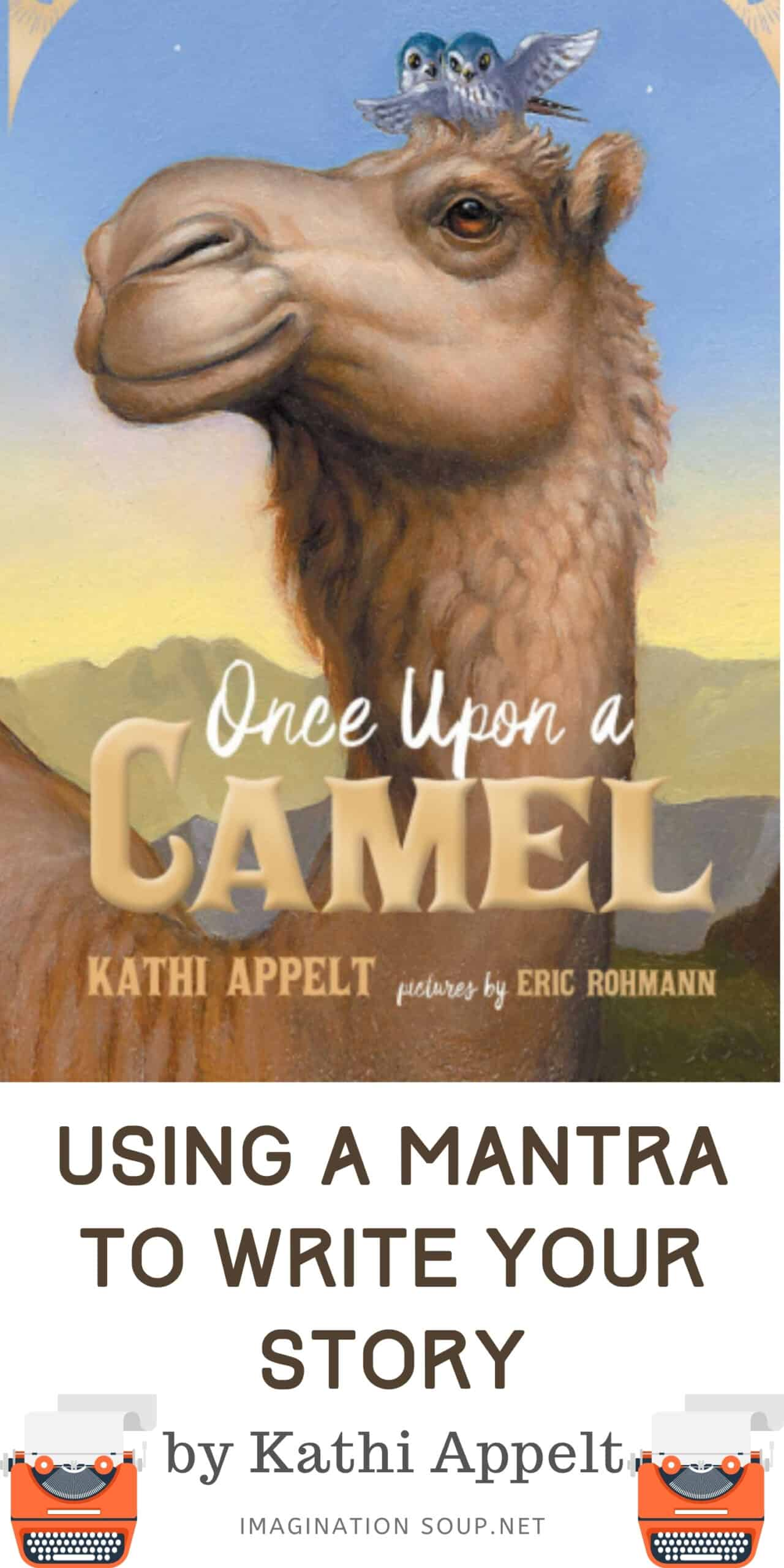 Using a Mantra to Write your Story by Kathi Appelt