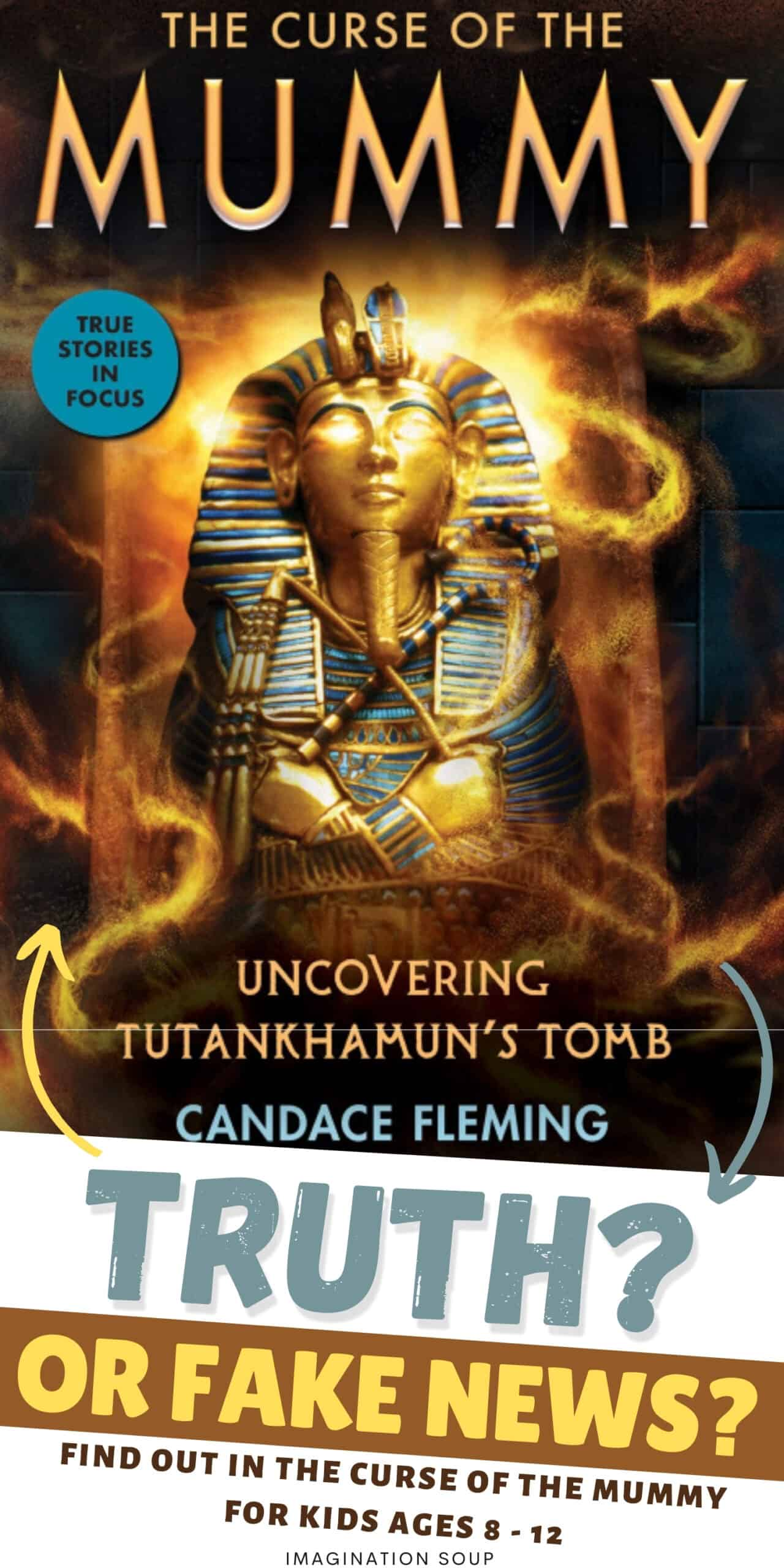 Was King Tut's Tomb Cursed? Truth or Fake News? Find out in Candace Flemming's new book, The Curse of the Mummy