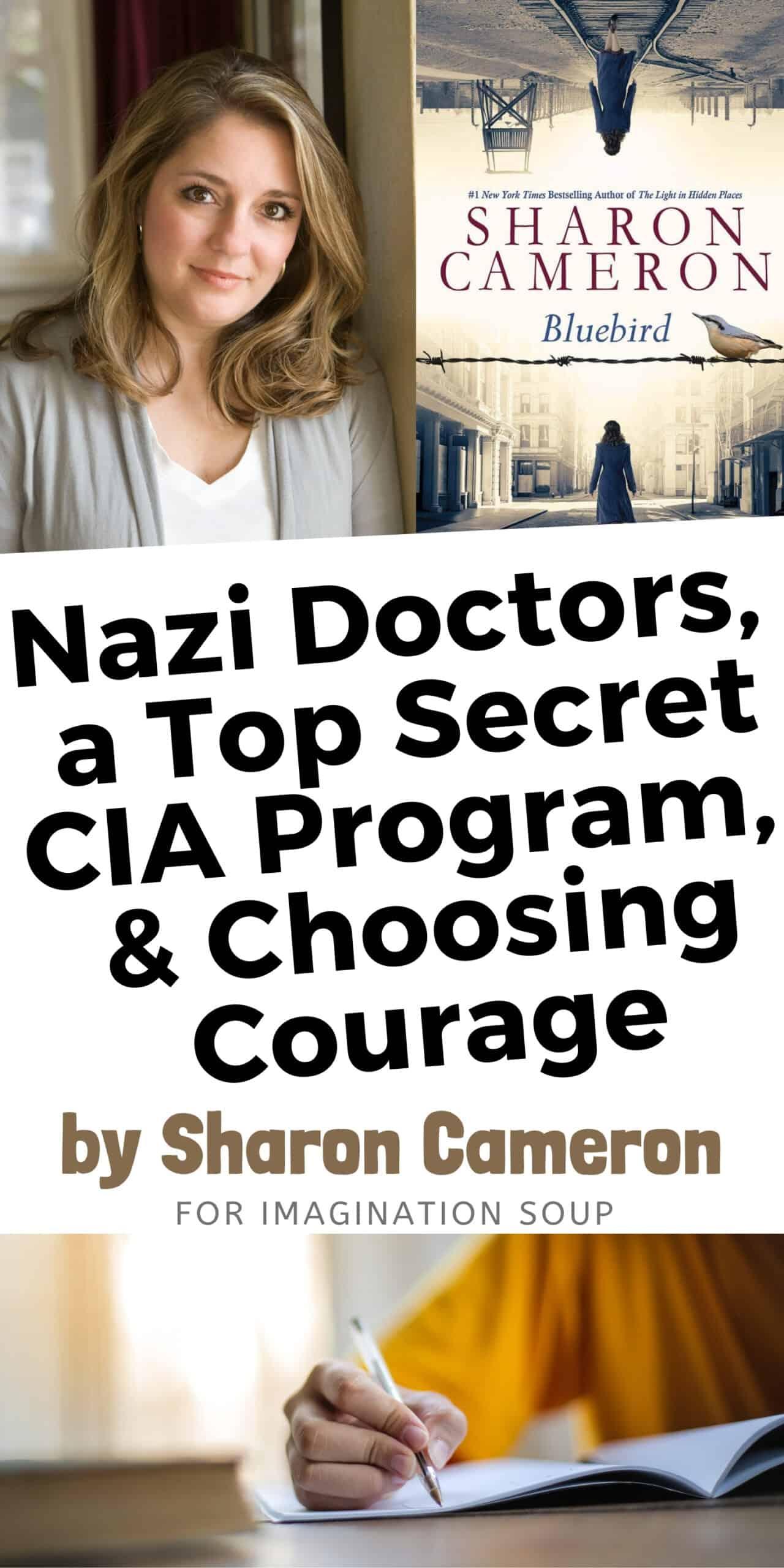 Nazi Doctors, a Top Secret CIA Program, and Choosing Courage